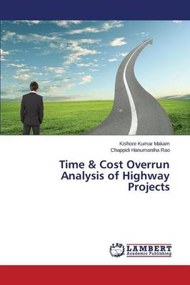 Time & Cost Overrun Analysis of Highway Projects