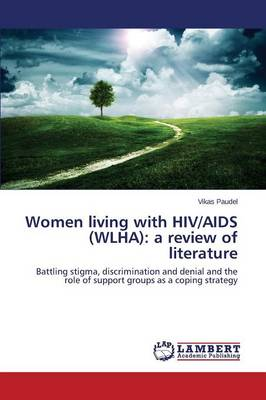 Women Living with HIV/AIDS (Wlha): A Review of Literature