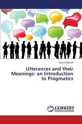 Utterances and Their Meanings: An Introduction to Pragmatics