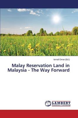Malay Reservation Land in Malaysia - The Way Forward