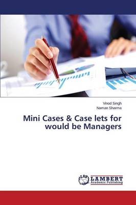 Mini Cases & Case Lets for Would Be Managers