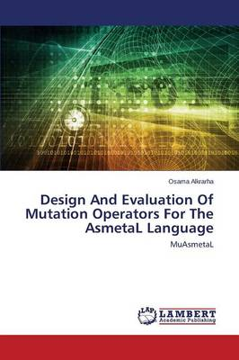 Design and Evaluation of Mutation Operators for the Asmetal Language