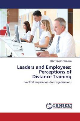 Leaders and Employees: Perceptions of Distance Training