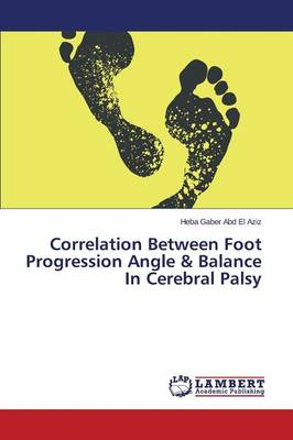 Correlation Between Foot Progression Angle & Balance in Cerebral Palsy