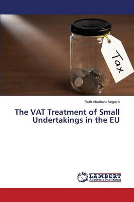 The Vat Treatment of Small Undertakings in the Eu