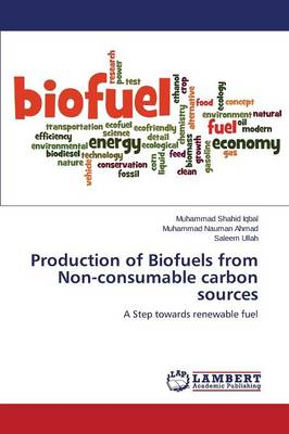 Production of Biofuels from Non-Consumable Carbon Sources