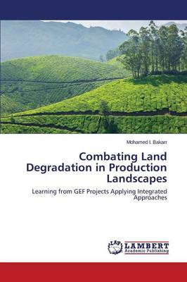 Combating Land Degradation in Production Landscapes
