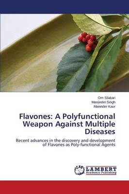 Flavones: A Polyfunctional Weapon Against Multiple Diseases