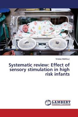 Systematic Review: Effect of Sensory Stimulation in High Risk Infants