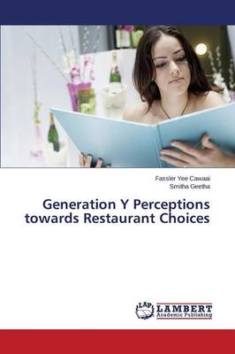 Generation y Perceptions Towards Restaurant Choices