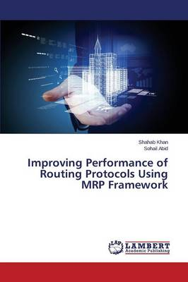 Improving Performance of Routing Protocols Using MRP Framework