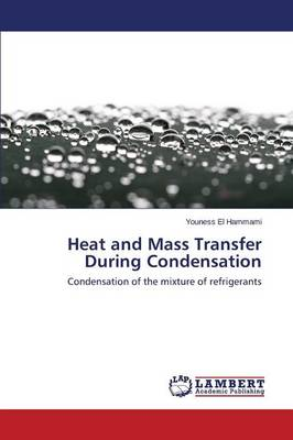 Heat and Mass Transfer During Condensation