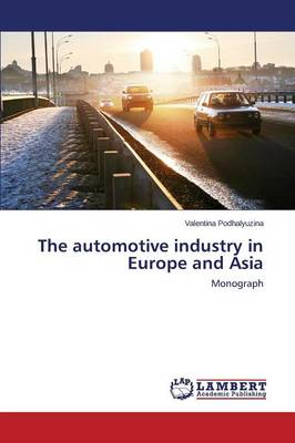 The Automotive Industry in Europe and Asia