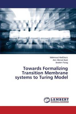 Towards Formalizing Transition Membrane Systems to Turing Model