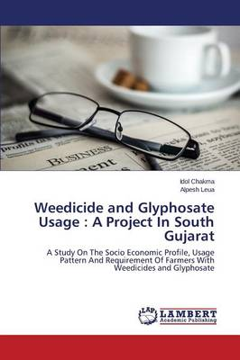 Weedicide and Glyphosate Usage: A Project in South Gujarat