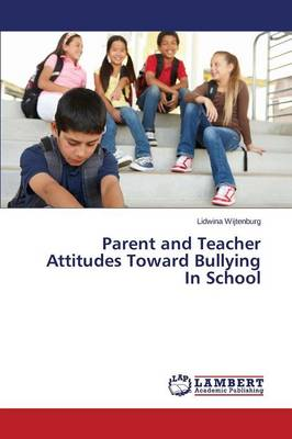 Parent and Teacher Attitudes Toward Bullying in School