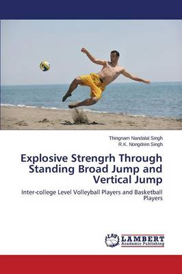 Explosive Strengrh Through Standing Broad Jump and Vertical Jump