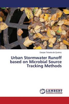 Urban Stormwater Runoff Based on Microbial Source Tracking Methods