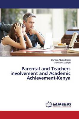 Parental and Teachers Involvement and Academic Achievement-Kenya