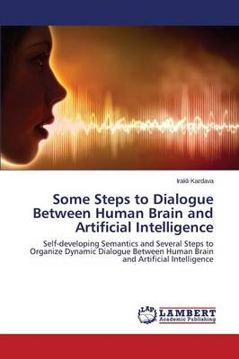 Some Steps to Dialogue Between Human Brain and Artificial Intelligence