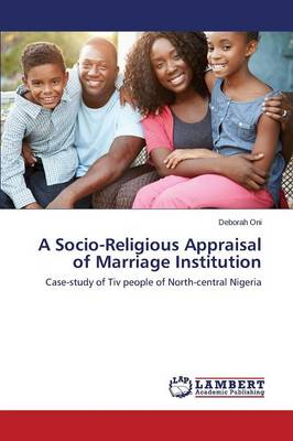A Socio-Religious Appraisal of Marriage Institution