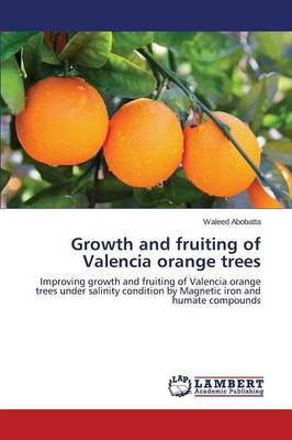 Growth and Fruiting of Valencia Orange Trees