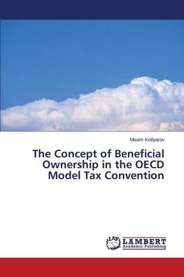 The Concept of Beneficial Ownership in the OECD Model Tax Convention