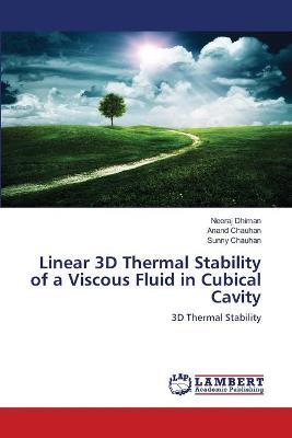 Linear 3D Thermal Stability of a Viscous Fluid in Cubical Cavity