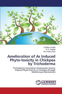 Amelioration of as Induced Phyto-Toxicity in Chickpea by Trichoderma