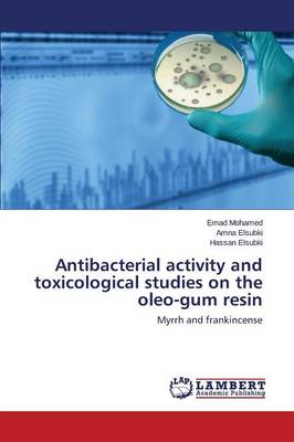 Antibacterial Activity and Toxicological Studies on the Oleo-Gum Resin