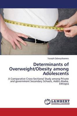 Determinants of Overweight/Obesity Among Adolescents