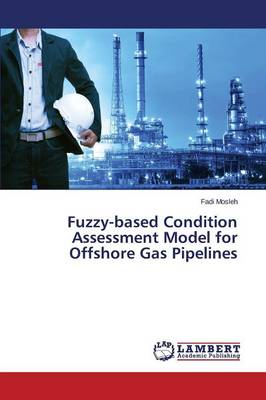 Fuzzy-Based Condition Assessment Model for Offshore Gas Pipelines