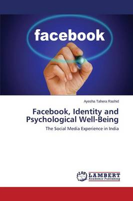 Facebook, Identity and Psychological Well-Being