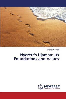 Nyerere's Ujamaa: Its Foundations and Values