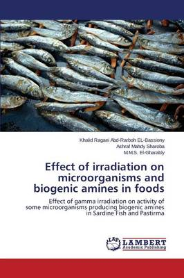 Effect of Irradiation on Microorganisms and Biogenic Amines in Foods