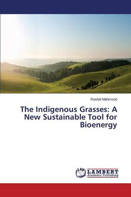 The Indigenous Grasses: A New Sustainable Tool for Bioenergy