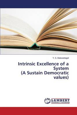 Intrinsic Excellence of a System (a Sustain Democratic Values)