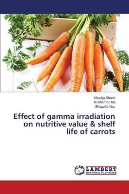 Effect of Gamma Irradiation on Nutritive Value & Shelf Life of Carrots