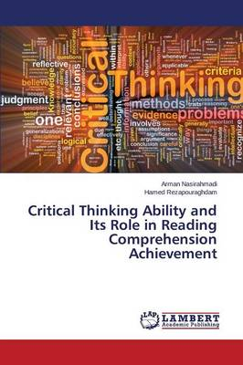 Critical Thinking Ability and Its Role in Reading Comprehension Achievement