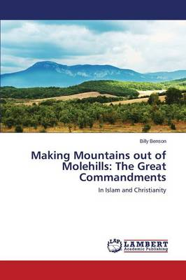 Making Mountains Out of Molehills: The Great Commandments