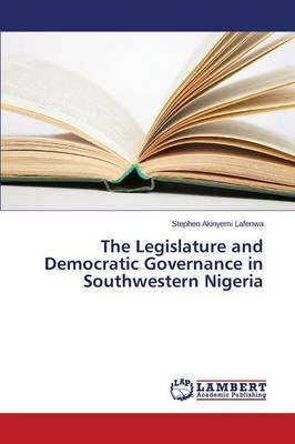 The Legislature and Democratic Governance in Southwestern Nigeria