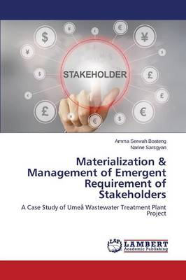 Materialization & Management of Emergent Requirement of Stakeholders