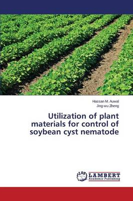Utilization of Plant Materials for Control of Soybean Cyst Nematode