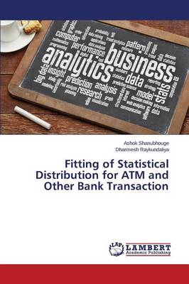Fitting of Statistical Distribution for ATM and Other Bank Transaction
