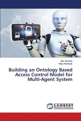 Building an Ontology Based Access Control Model for Multi-Agent System