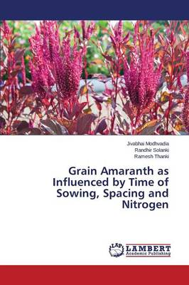 Grain Amaranth as Influenced by Time of Sowing, Spacing and Nitrogen