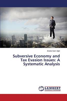 Subversive Economy and Tax Evasion Issues: A Systematic Analysis