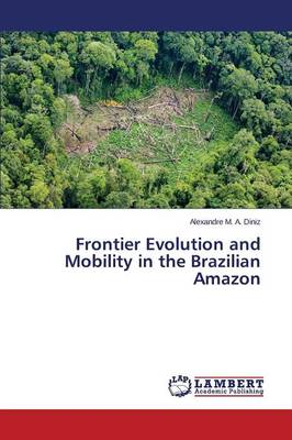 Frontier Evolution and Mobility in the Brazilian Amazon