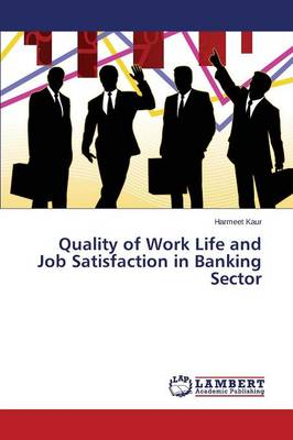 Quality of Work Life and Job Satisfaction in Banking Sector