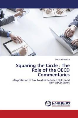 Squaring the Circle: The Role of the OECD Commentaries